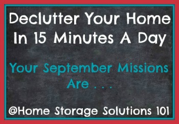 Free printable September 2016 decluttering calendar with daily 15 minute missions. Follow the entire Declutter 365 plan provided by Home Storage Solutions 101 to declutter your whole house in a year.