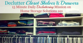 How to declutter closet shelves and drawers