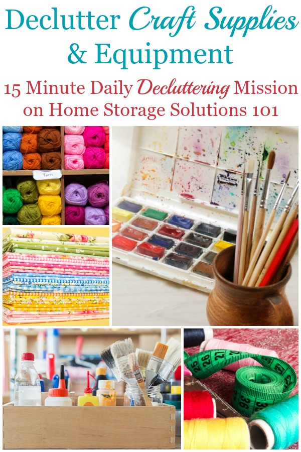 Here is how to declutter craft supplies and equipment from your home that you no longer use or love, so you can enjoy the hobby materials you do keep {a #Declutter365 mission on Home Storage Solutions 101} #DeclutterCrafts #CraftClutter