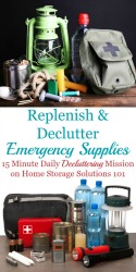 Replenish and declutter emergency supplies