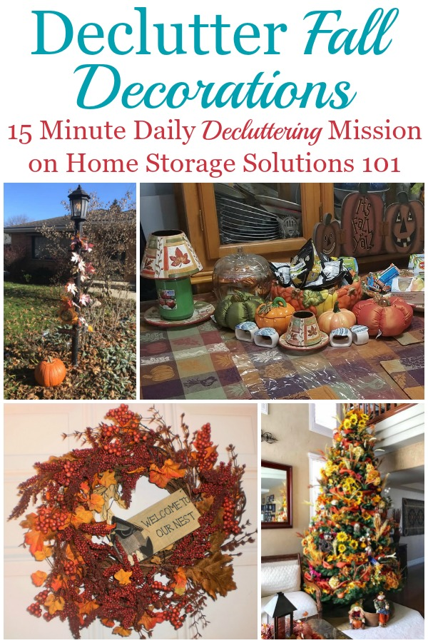Here's how to declutter fall decorations, in and around your home, once the season has passed to get ready for the next season, and keep your seasonal decor organized and clutter free {a Declutter 365 mission on Home Storage Solutions 101} #DeclutterDecorations #HolidayClutter #ClutterFreeHolidays