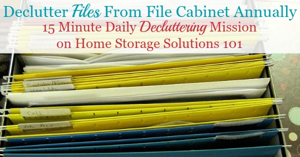 How, and why, to declutter files from your file cabinet annually, including the types of files to get rid of, and how this helps you keep paper organized in your home {a #Declutter365 mission on Home Storage Solutions 101}
