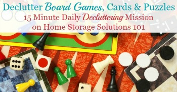 Declutter board games, cards and puzzles