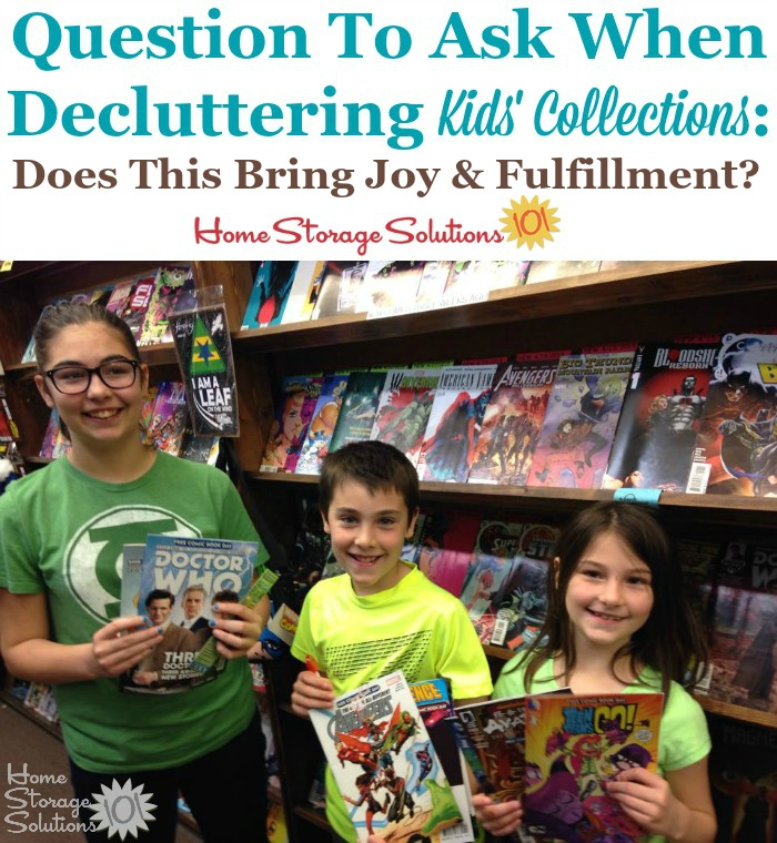 Question to ask when decluttering kids collections, which is whether this still brings joy and fulfillment as a collection {on Home Storage Solutions 101}