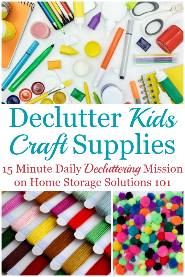 Here is how to declutter kids' craft supplies and equipment in your home, so your kids (and you) can enjoy crafting without a mess {a #Declutter365 mission on Home Storage Solutions 101} #CraftClutter #KidsClutter
