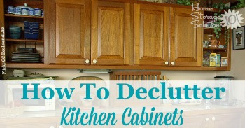 How to declutter kitchen cabinets