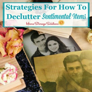 Strategies for how to declutter sentimental items
