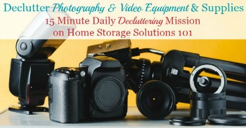 How to declutter photography and video equipment and supplies