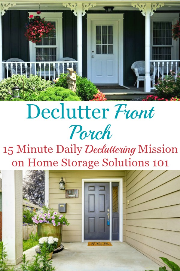Here is how to declutter your porch or other outside entrance to your home, so that it's welcoming for guests and family when they see your home and come on in {a #Declutter365 mission on Home Storage Solutions 101} #DeclutterPorch #FrontPorchIdeas