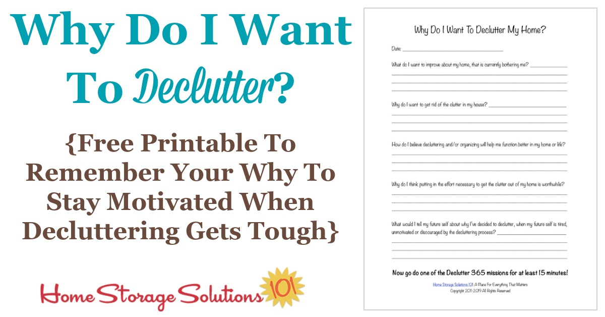 When you start Declutter 365 you're excited, but as you work on decluttering, day after day, and the going gets tough, remind yourself with this printable why you started decluttering in the first place. It'll help you stay motivated {on Home Storage Solutions 101}