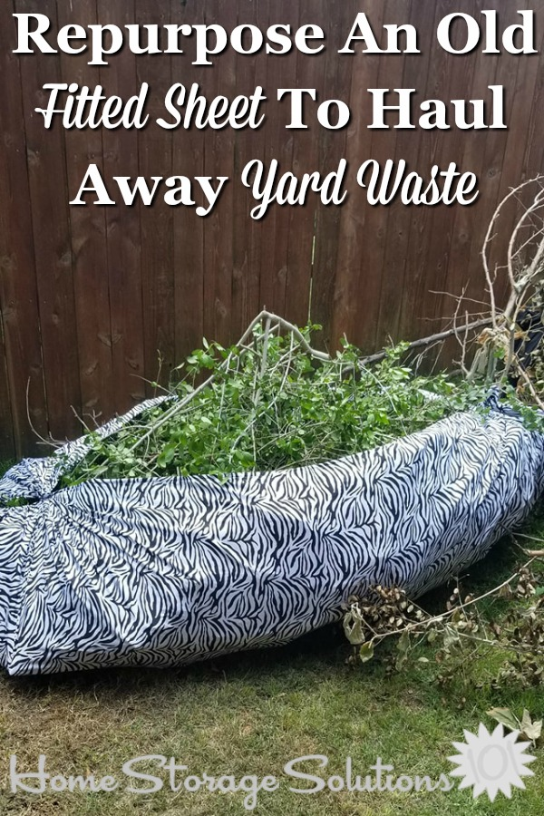 Idea: Repurpose an old fitted sheet to haul away yard waste {part of the #Declutter365 missions on Home Storage Solutions 101}