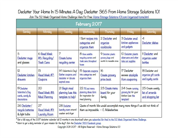 Free printable February 2017 decluttering calendar with daily 15 minute missions. Follow the entire Declutter 365 plan provided by Home Storage Solutions 101 to declutter your whole house in a year.