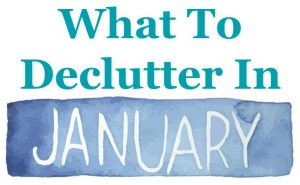 What to declutter in January