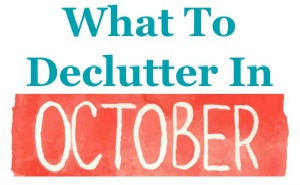 What to declutter October