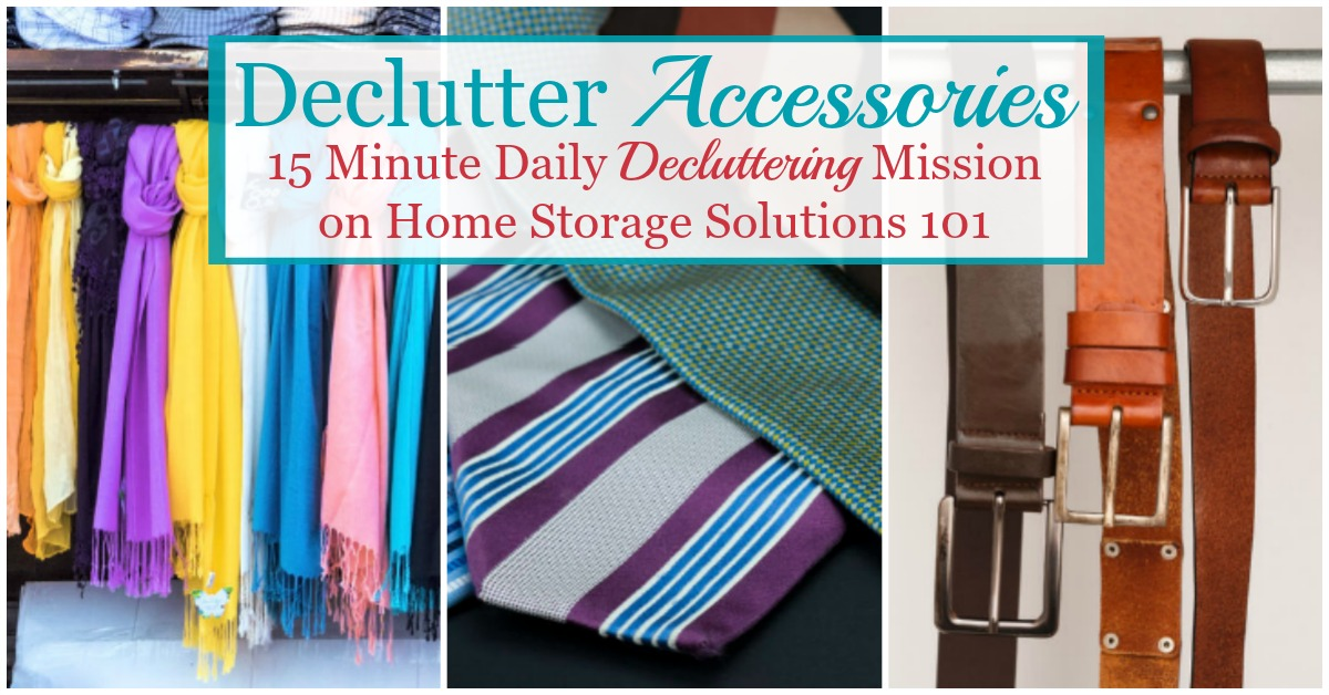 Here is how to declutter your wardrobe of accessories, such as excess ties, belts and scarves, to clear the clutter from your closet or clothes drawers {a #Declutter365 mission on Home Storage Solutions 101}