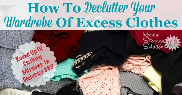 Here are all the #Declutter365 missions necessary to declutter your wardrobe of excess clothes from your closet and dresser drawers, for yourself and your kids {on Home Storage Solutions 101}