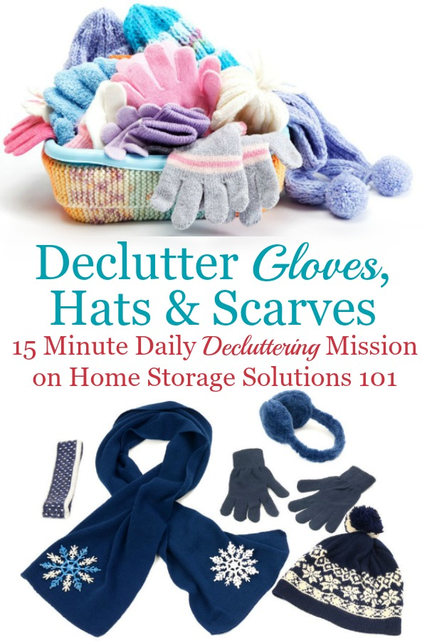 Here is how to declutter your wardrobe of gloves, hats, scarves and other cold weather accessories that you don't need and are excess stuff, to get rid of your closet or drawer clutter {a #Declutter365 mission on Home Storage Solutions 101} #DeclutterClothes #DeclutterCloset