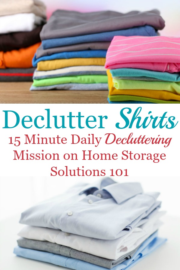 Here are tips for how to declutter your wardrobe of shirts and tops clutter, including tips for how many t-shirts and other shirts to keep, and ideas for repurposing and getting rid of those items that you'll no longer store in your closet or drawers {a #Declutter365 mission on Home Storage Solutions 101} #DeclutterClothes #DeclutterCloset