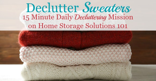 Here is how to declutter your wardrobe of sweaters, sweatshirts and other cool weather clothes that you don't need and are excess stuff, to get rid of your closet or drawer clutter {a #Declutter365 mission on Home Storage Solutions 101}