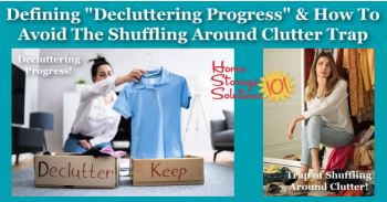 Defining decluttering progress, and how to avoid the shuffling around clutter trap