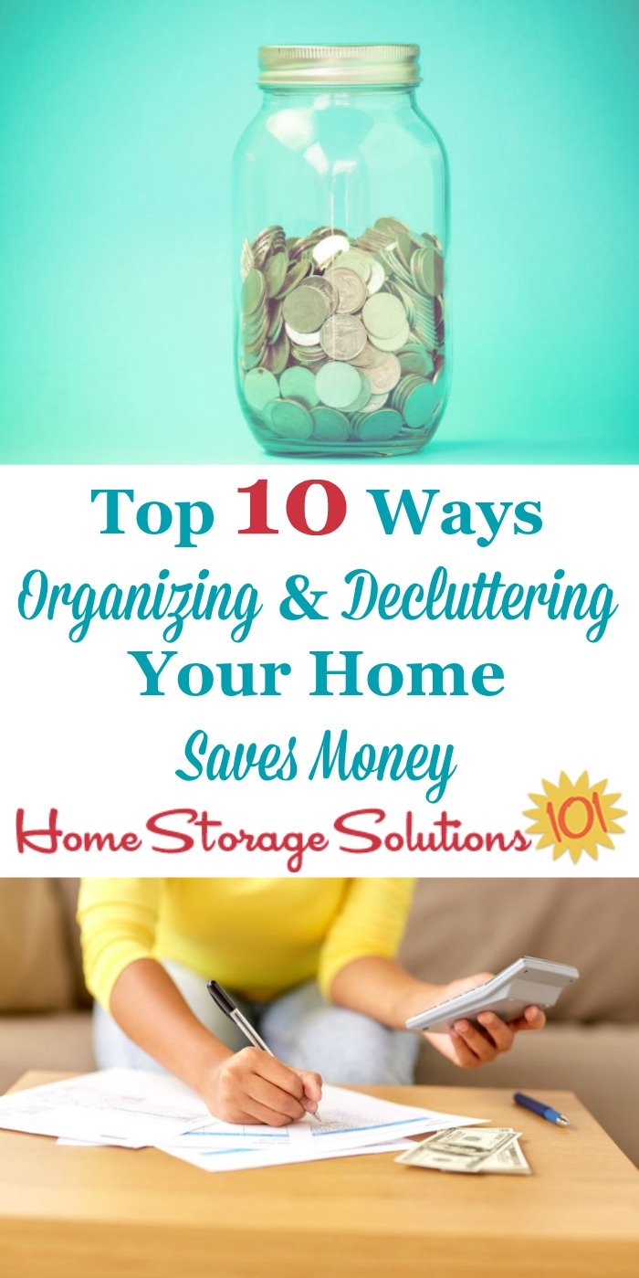 #Organizing and #decluttering your home has many benefits, and that includes saving you money. Here are the top 10 ways you'll save {on Home Storage Solutions 101} #SaveMoney