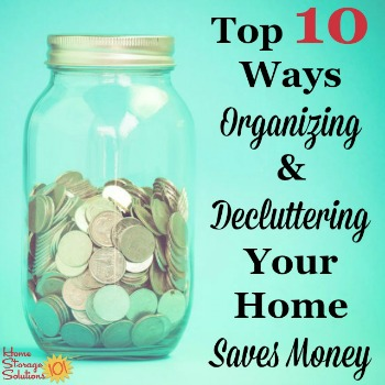 Top 10 ways organizing and decluttering your home saves money