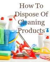 how to dispose of cleaning products