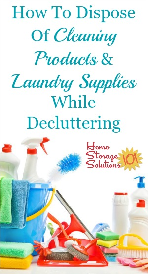 how to dispose of cleaning products and laundry supplies while decluttering