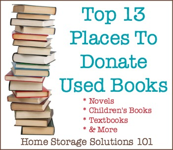 Top 13 places to donate used books when #decluttering {on Home Storage Solutions 101} #DonateBooks #UsedBooks