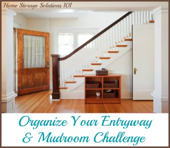 How to organize your entryway and mudroom to keep it functional, clutter free and inviting for your family and guests. {part of the 52 Week Organized Home Challenge on Home Storage Solutions 101}