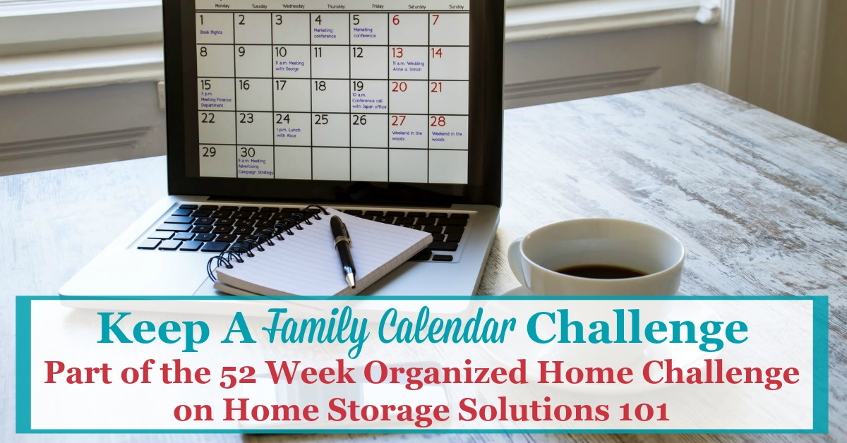 A family calendar is the best way to coordinate all the comings and goings of every single member of your family, and to make sure you aren't, as a whole, spread too thin, and get enough family together time. Find out how to make and keep one with these step by step instructions {on Home Storage Solutions 101} #52WeekChallenge #OrganizedHome #Calendar