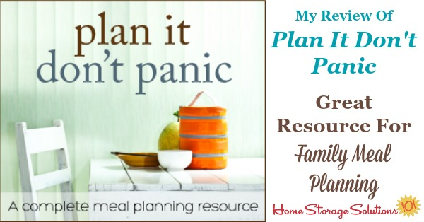 Review of Plan It, Don't Panic, a Kindle ebook that is a great resource for family meal planning, to make the process easier for you to get meals on the table each and every day without stress {on Home Storage Solutions 101}