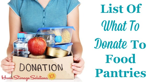 Here's a list of the most needed items for food pantry donations, including both food and non-food items {on Home Storage Solutions 101}