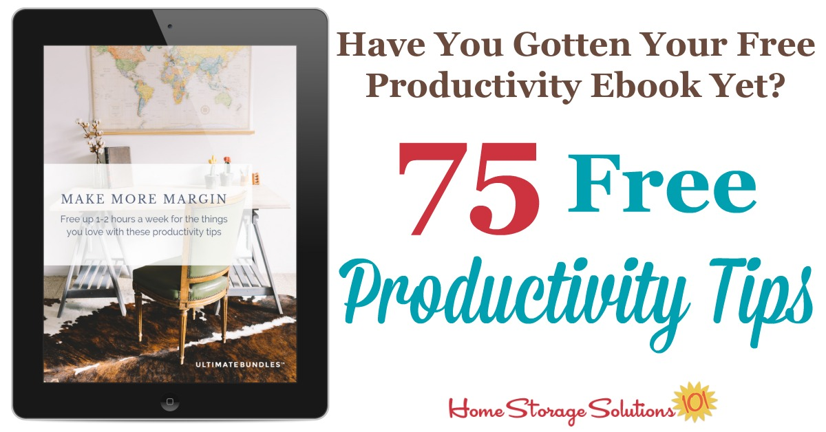 Here's how to get a productivity ebook, called Make More Margin, which contains 75 free productivity tips, that will help you free up 1-2 hours a week to do the things you want to do {on Home Storage Solutions 101}