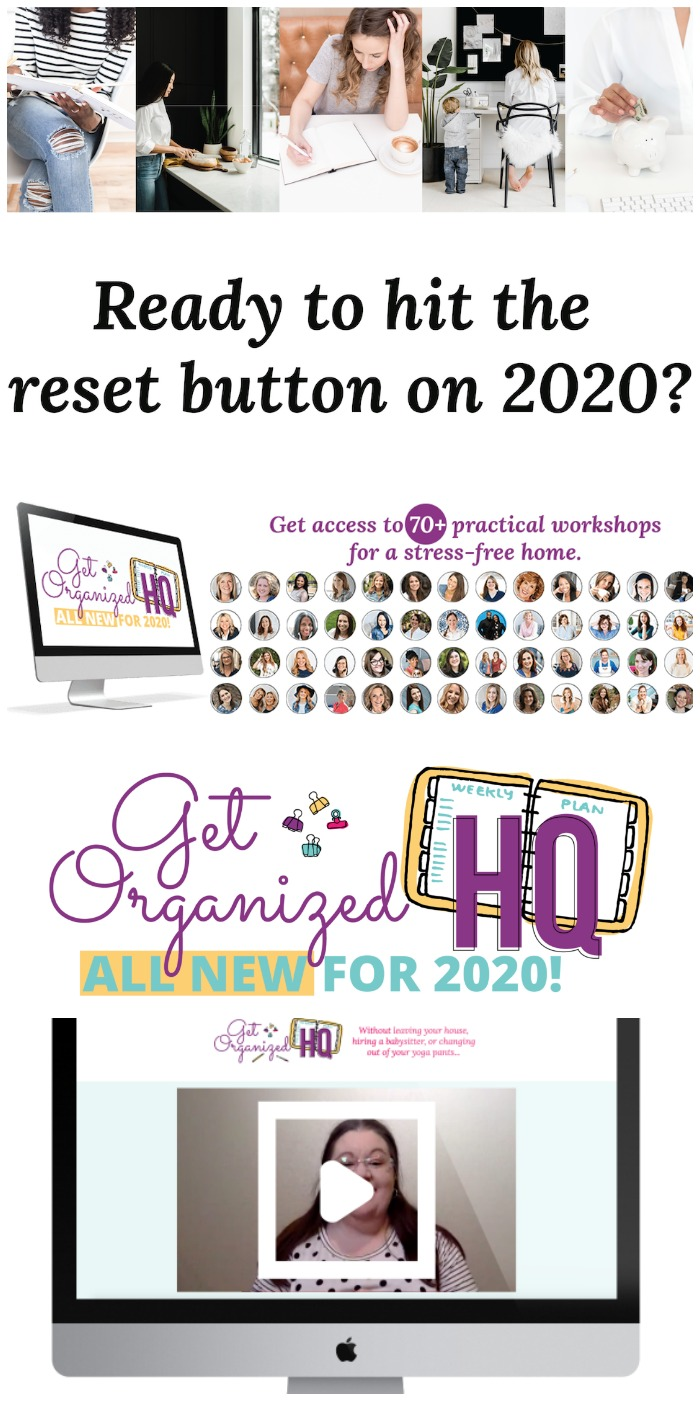 Are you ready to hit the reset button on 2020? If so, check out Get Organized HQ and get access to over 70 practical workshops for a stress-free home