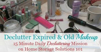 Declutter expired and old makeup, toiletries and other personal care products {#Declutter365 mission on Home Storage Solutions 101}