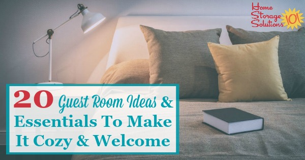 Here are 20 guest room ideas and essentials that you can place in any spare room for use by company that will help make them feel cozy and welcome in your home {on Home Storage Solutions 101}