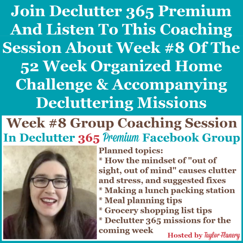 Join Declutter 365 premium and listen to this coaching session about Week #8 of the 52 Week Organized Home Challenge and accompanying decluttering missions, about meal planning, as well as about decluttering and organizing other areas of your home {on Home Storage Solutions 101}