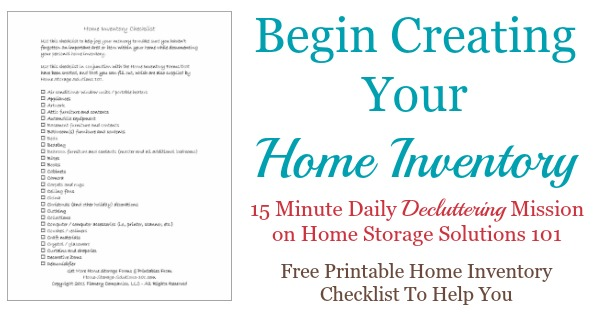 Today's #Declutter365 mission is to begin creating your home inventory. The article includes a free printable home inventory checklist so you don't forget any of the important stuff when creating your own inventory for insurance {on Home Storage Solutions 101} #HomeInventory #FreePrintable