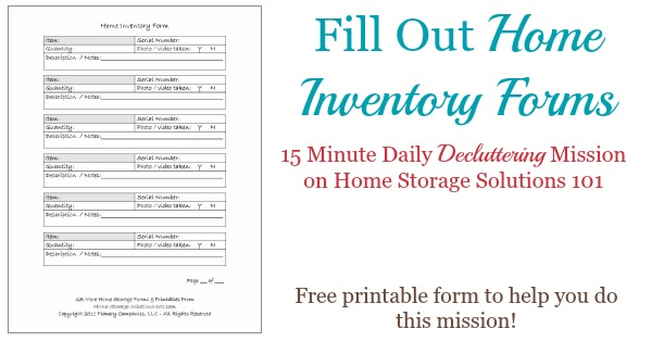 Today's #Declutter365 mission is to begin filling out your home inventory forms. You can use this free printable when creating your personal home inventory {on Home Storage Solutions 101}