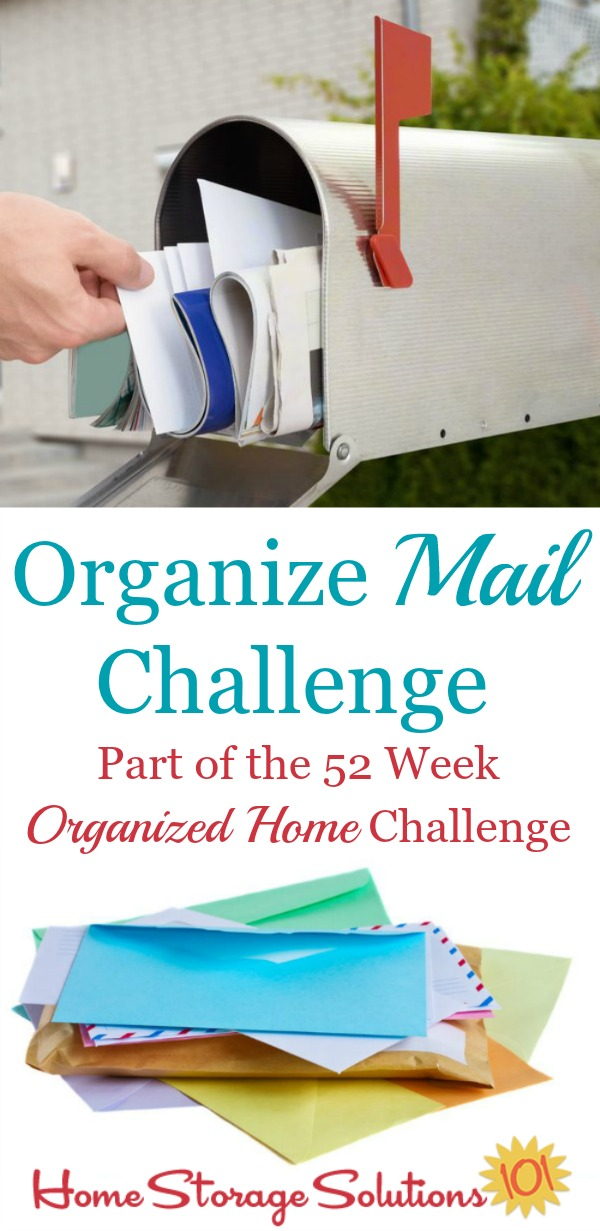Organize Mail Challenge, with step by step instructions for organizing incoming and outgoing mail to keep from getting overwhelmed with paper clutter {part of the 52 Week Organized Home Challenge on Home Storage Solutions 101} #PaperOrganization #OrganizedHome #MailOrganization
