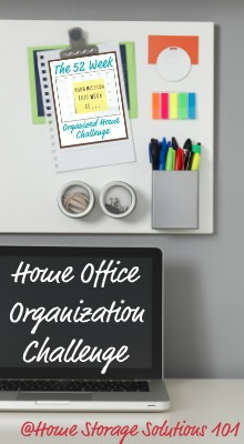 Step by step instructions for home office organization {part of the 52 Week Organized Home Challenge on Home Storage Solutions 101}