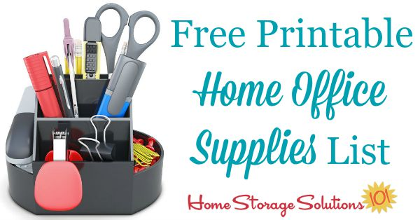 Home Storage Solutions 101  Printable Office Supply List