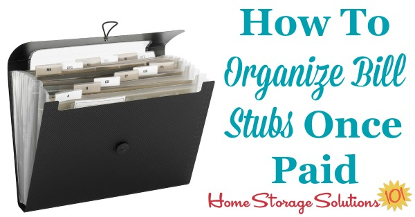 How to organize bills once they've been paid and you're just left with the statement or stub {on Home Storage Solutions 101}