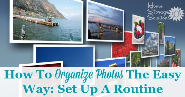 Here are tips for how to organize photos the easy way, for both digital and physical photographs, by setting up a regular routine so the task is never overwhelming, and instead stays fun and enjoyable {on Home Storage Solutions 101}