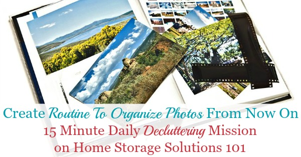 In this Declutter 365 mission we'll learn how to create a routine to organize both physical and digital photos from now on, so they don't accumulate into digital clutter or piles of clutter {on Home Storage Solutions 101}