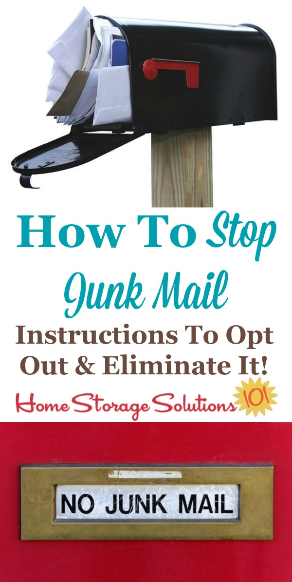 If you're wondering how to stop junk mail, here are some simple to follow instructions for many common types, so you can opt out and eliminate as much of it as possible, for free {on Home Storage Solutions 101} #JunkMail #PaperClutter #PaperOrganization