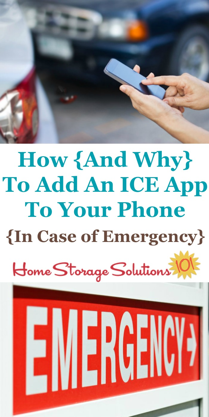 Here is both why you should add an ICE app to your smart phone, that shows on the lock screen, and how to do it, as well as back up ways to provide information in the case of an emergency {on Home Storage Solutions 101}