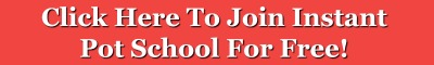Click here to join Instant Pot School for free