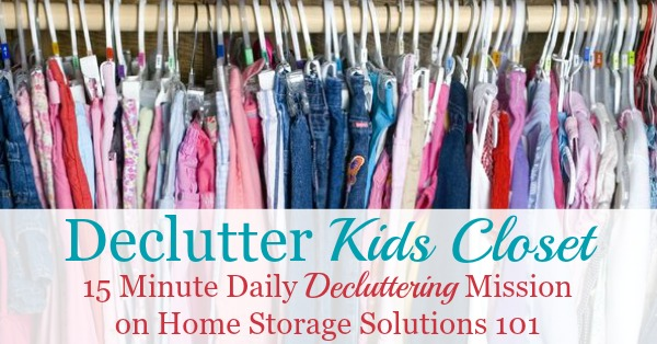 Here are instructions and tips for how to get rid of kids closet clutter, including kids clothes and shoes, as well as other items within the closet like toys, crafts and games. There are also lots of photos from readers who've done this #Declutter365 mission to get you inspired to tackle your own child's closet {on Home Storage Solutions 101}